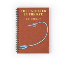The Catheter In The Rye Spiral Notebook