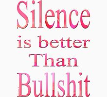 Silence is better than bullshit-Clothing &  Products Design Womens Fitted T-Shirt