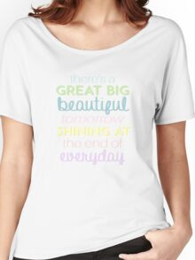 There's a great big beautiful tomorrow Women's Relaxed Fit T-Shirt