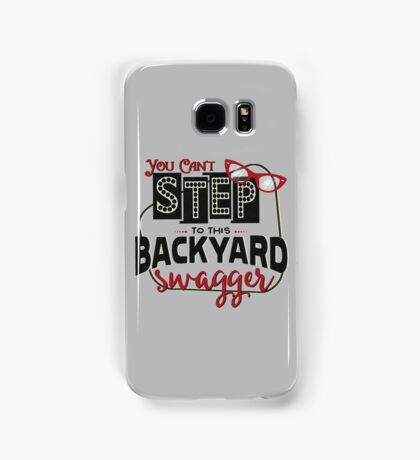 Miranda Inspired - You Can't Step to this Backyard Swagger - Little Red Wagon - Country Song Lyric Samsung Galaxy Case/Skin