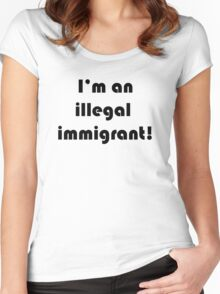 i'm an illegal immigrant Women's Fitted Scoop T-Shirt