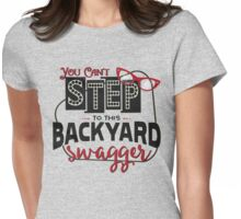 Miranda Inspired - You Can't Step to this Backyard Swagger - Little Red Wagon - Country Song Lyric Womens Fitted T-Shirt