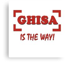 Ghisa is the way Canvas Print