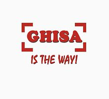 Ghisa is the way Unisex T-Shirt