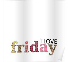 I love Friday Poster