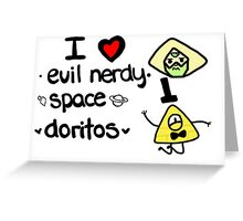 I Love Evil Nerdy Space Doritos Greeting Card