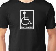 Thats How I Roll Unisex T-Shirt