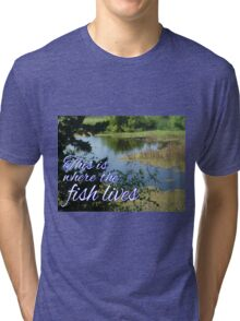 This is Where the Fish Lives Tri-blend T-Shirt