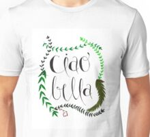 Hand-lettered Ciao Bella  Unisex T-Shirt