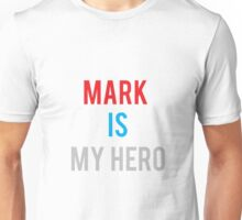 MARK IS MY HERO Unisex T-Shirt