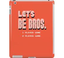 Let's Be Bros iPad Case/Skin