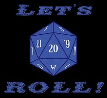 Advanced DnD - 20 Sided Die - Let's Roll! by Deezer509