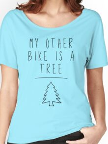 My Other Bike Is A Tree Women's Relaxed Fit T-Shirt