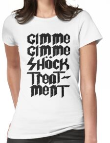 Gimme Shock Treatment! Womens Fitted T-Shirt