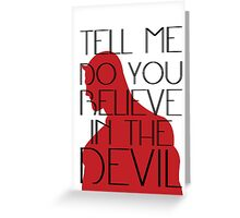 Do You Believe in the Devil? Greeting Card