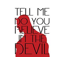 Do You Believe in the Devil? Photographic Print