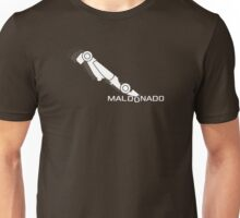 Maldonado Has Arrived Unisex T-Shirt
