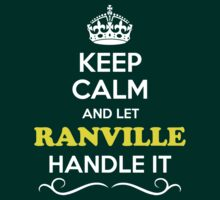 Keep Calm and Let RANVILLE Handle it by gerturdeg