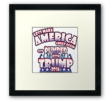 LETS MAKE AMERICA GREAT AGAIN Get Pumped With TRUMP 2016 Framed Print