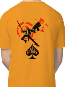 Ace of Spades: Shoot first, ask later Classic T-Shirt