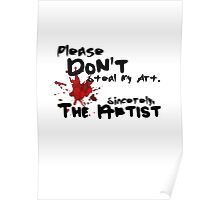 Please Don't Steal My Art Poster