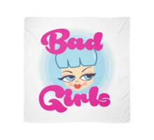Bad Girls all around the world! Scarf