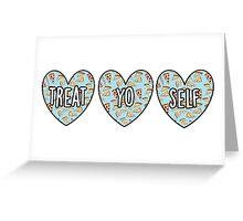 Treat Yo Self Hearts Greeting Card