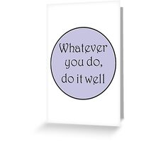 Do it well Greeting Card