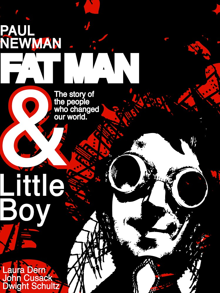 Fat Man & little boy Movie Poster by bcboscia410