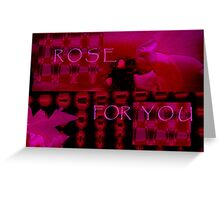 Rose For You. Greeting Card
