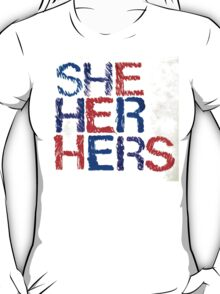 She, Her, Hers T-Shirt