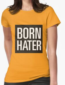 born hater Womens Fitted T-Shirt