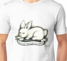 There are days I can be a rabbit. Unisex T-Shirt