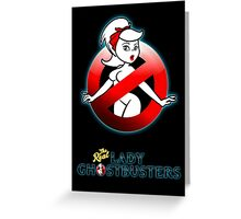 The REAL Lady Ghostbusters - Rule #63 Poster Greeting Card