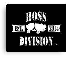 HOSS DIVISION EST. 2014 Canvas Print