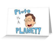 "Jerry ""Pluto is a Planet!"" (Rick and Morty) Greeting Card"