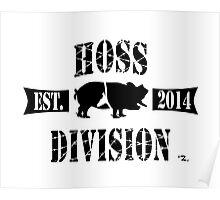 HOSS DIVISION EST. 2014 (WHITE) Poster