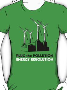 Plug the Pollution - Energy Revolution T-Shirt