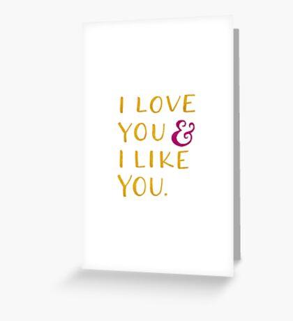I love you & I like you -- Yellow Greeting Card