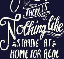 Ah! There is nothing like staying at home for real comfort Sticker
