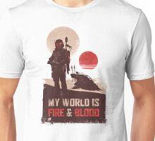 My world is Fire & Blood Unisex T-Shirt