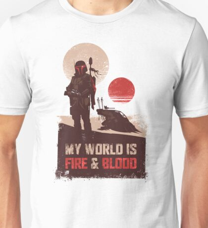 My world is Fire & Blood Unisex T-Shirt