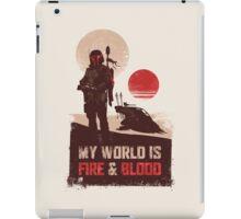 My world is Fire & Blood iPad Case/Skin