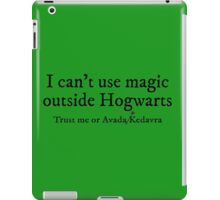 I can't use magic outside Hogwarts - Slytherin iPad Case/Skin