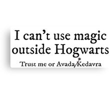 I can't use magic outside Hogwarts - white Canvas Print