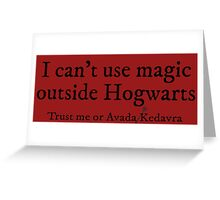 I can't use magic outside hogwarts - Gryffindor Greeting Card