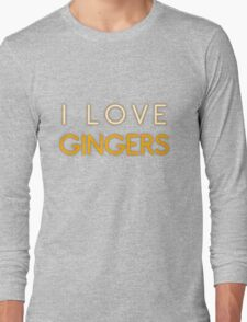 I LOVE GINGERS Long Sleeve T-Shirt