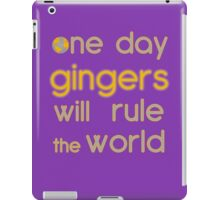 One day gingers will rule iPad Case/Skin