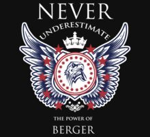 Never Underestimate The Power Of Berger - Tshirts & Accessories T-Shirt