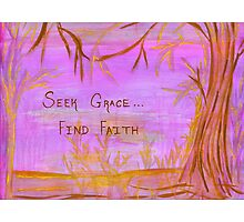 Seek Grace Photographic Print